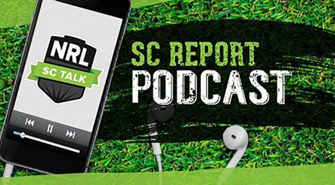 NRL SuperCoach Talk Podcast – Round 11 Wrap